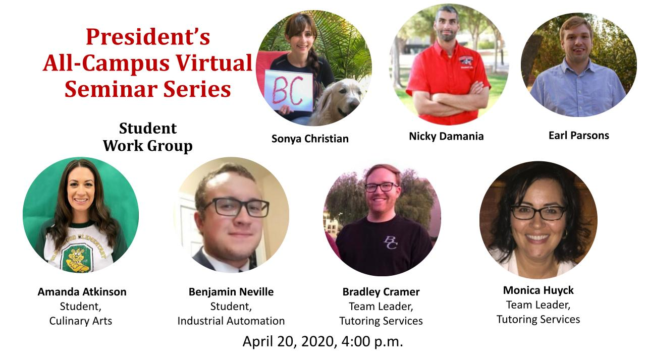 April 20, 2021 Virtual Forum Title Slide on Student Work Group showing Sonya Christian, Nicky Damania, Earl Parsons, Amanda Atkinson, Benjamin Neville, Bradley Cramer, and Monika Huyck