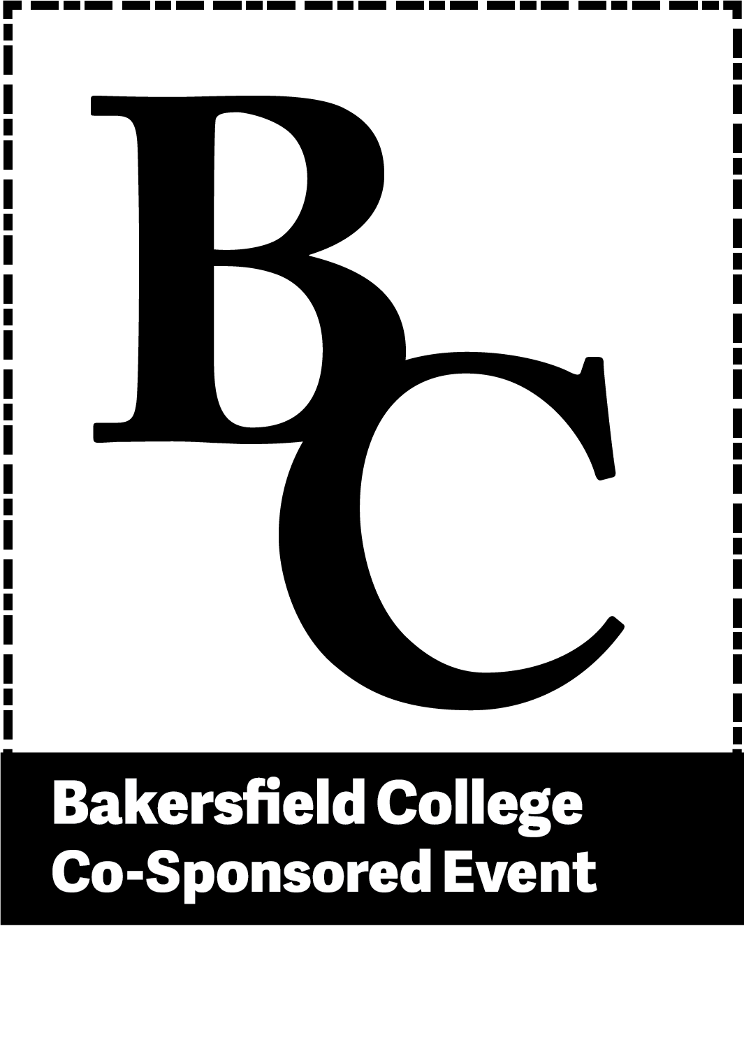 BC Bakersfield College Co-sponsored event.