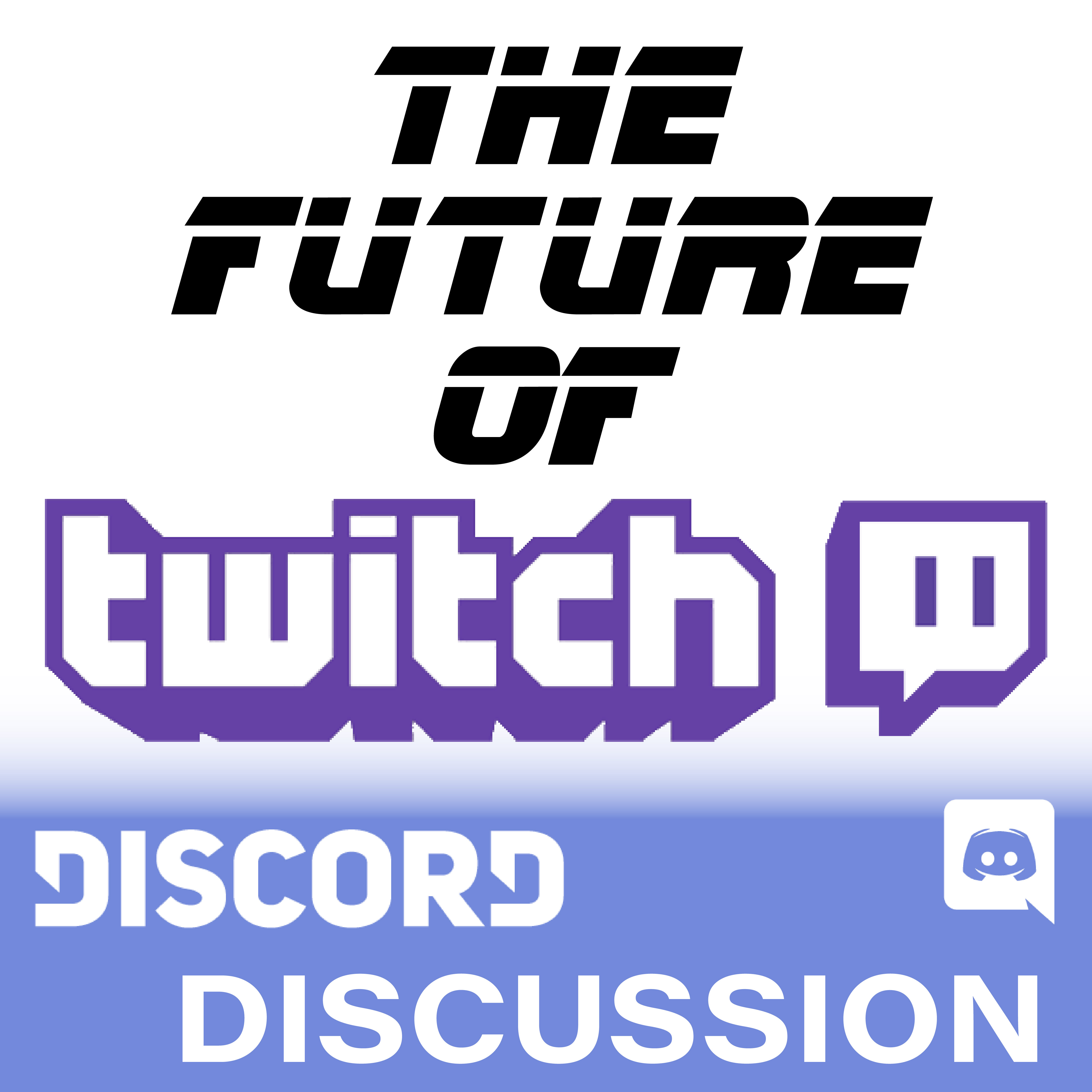 Discord Discussions The Future of Twitch
