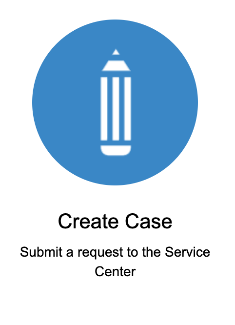 Create Case Submit a request to the Service Center button example.
