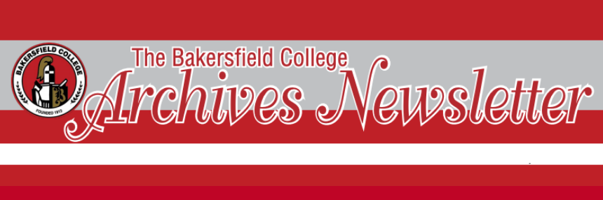 The Bakersfield College Archives Newsletter.