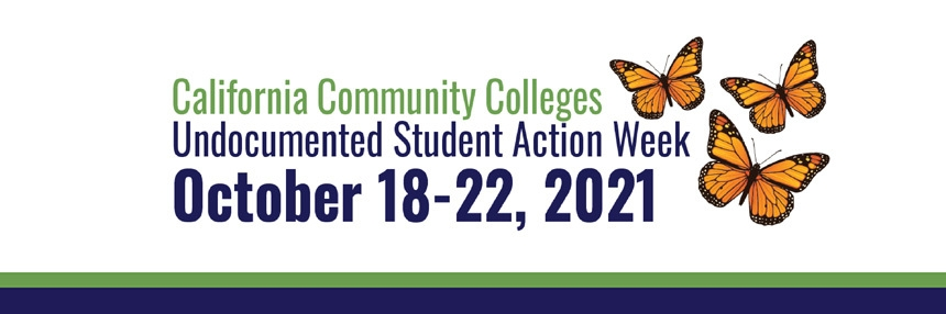 California Community Colleges Undocumented Student Action Week October 18-22, 2021