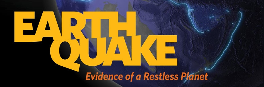 Earthquake Evidence of a Restless Planet