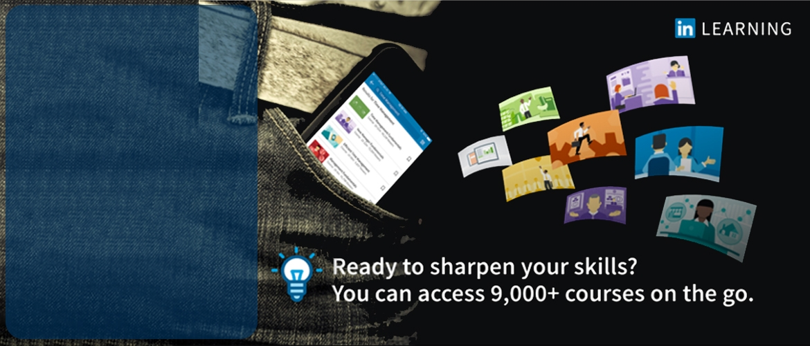 Ready to sharpen your skills? You can access 9,000+ courses on the go.