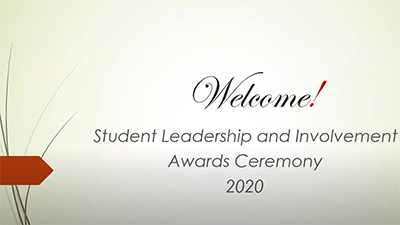 Welcome! Student Leadership and Involvement Awards Ceremony 2020