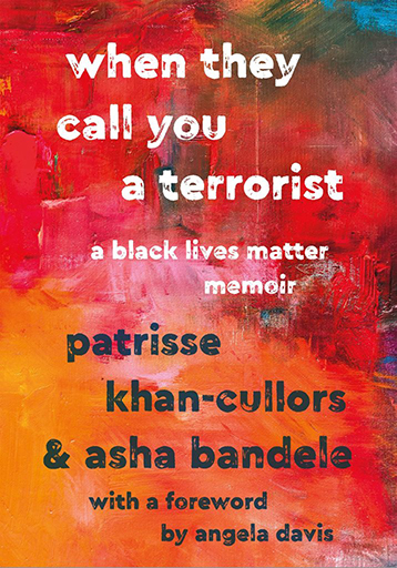 When they call you a terrorist: A Black Lives Matter Memoir book cover.