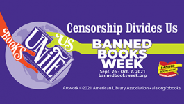 Banned Books Week 2021 - 9/26 to 10/2