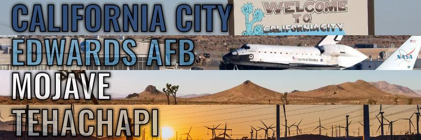 California City, Edwards AFB, Mojave, Tehachapi