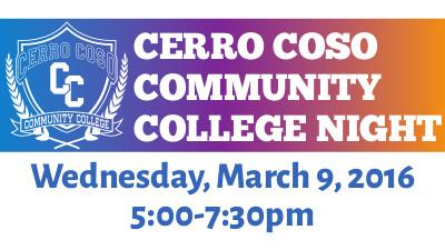 College Night at Cerro Coso Wednesday, March 9, 5:00pm-7:30pm