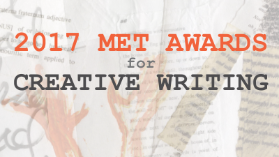 2017 Met Awards for Creative Writing