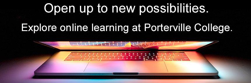 Open up to possibilities and explore online learning at Porterville College
