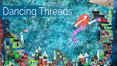 "Quilt Show: ""Dancing Threads"""